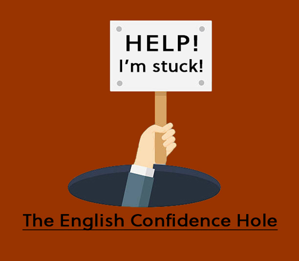 When you get stuck in an English hole, it's difficult to pull yourself out without help.