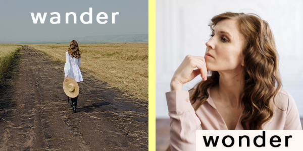 remember the difference: wonder or wander.